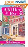 A Killer in the Rye (A Deadly Deli Mystery)