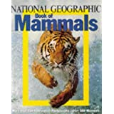 National Geographic Book of Mammals ~ National Geographic...