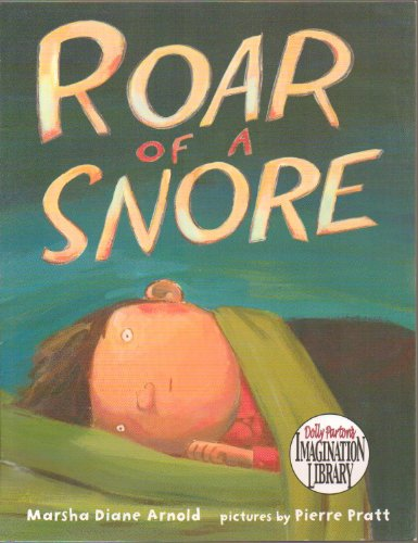 Roar of a Snore - Disturbed By a Deafening Snore, Jack Wakes up the Family and Animals One By One in Search of the Noisy Culprit - Hardcover - 2006 Edition PDF