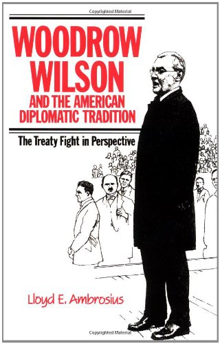 woodrow wilson and american diplomacy essay - woodrow wilson and american diplomacy until early in [the twentieth] century, the isolationist tendency prevailed in american foreign policy then, two factors projected america into world affairs: its rapidly expanding power, and the gradual collapse of the international system centered on europe.