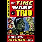 Knights of the Kitchen Table: Time Warp Trio, Book 1 | Jon Scieszka