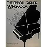The Erroll Garner Songbook: The First Definitive Folio of Erroll Garner: 1by Hal Leonard Publishing...