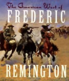 The American West of Frederic Remington (Little Gift Books) (0836230604) by Andrews McMeel Publishing