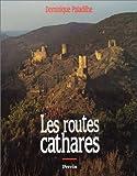 echange, troc Dominique Paladilhe - Les routes cathares