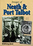 img - for Images of Neath and Port Talbot book / textbook / text book