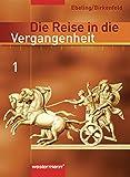 Die Reise in die Vergangenheit - Ausgabe 2006 für das 5. und 6. Schuljahr in Berlin, Brandenburg und Thüringen: Schülerband 1 (Klasse 5 / 6): Ur- und Frühgeschichte bis Mittelalter