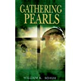 Gathering Pearls ~ William Schuh