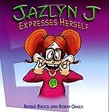 Jazlyn J Expresses Herself