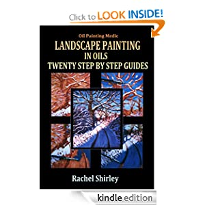 Landscape Painting In Oils: Twenty Step Step Guides
