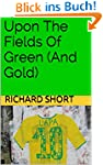 Upon The Fields Of Green (And Gold) (...