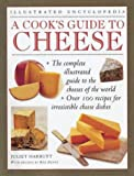 A Cook's Guide to Cheese (Illustrated Encyclopedia) (0754800261) by Harbutt, Juliet