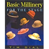 Basic Millinery for the Stageby Dial