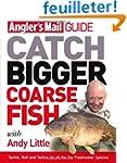 Angler's Mail Guide: Catch Bigger Coa...