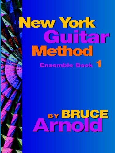 New York Guitar Method Ensemble Book One: Bk. 1