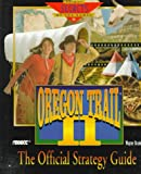 The Oregon Trail II: The Official Strategy Guide (Secrets of the Games Series)