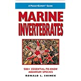 A PocketExpert Guide to Marine Invertebrates: 500+ Essential-to-Know Aquarium Species ~ Ronald L. Shimek