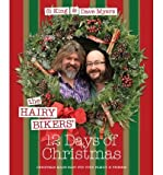 Si King [ THE HAIRY BIKERS' 12 DAYS OF CHRISTMAS FABULOUS FESTIVE RECIPES TO FEED YOUR FAMILY AND FRIENDS BY KING, SI](AUTHOR)HARDBACK