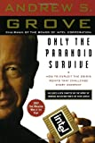 img - for Only the Paranoid Survive: How to Exploit the Crisis Points That Challenge Every Company book / textbook / text book
