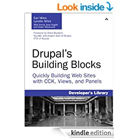 Drupal's Building Blocks: Quickly Building Web Sites with CCK, Views and Panels (Developer's Library)