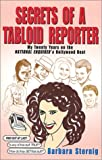 Secrets of a Tabloid Reporter...My Twenty Years on the National Enquirer's Hollywood Beat (0972220801) by Barbara Sternig