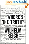Where's the Truth?: Letters and Journ...