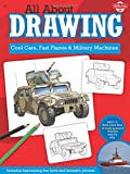 img - for All About Drawing Cool Cars, Fast Planes & Military Machines: Learn how to draw more than 40 high-powered vehicles step by step book / textbook / text book