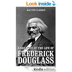 Narrative of the Life of Frederick Douglass and Other Works (Unexpurgated Edition) (Halcyon Classics)