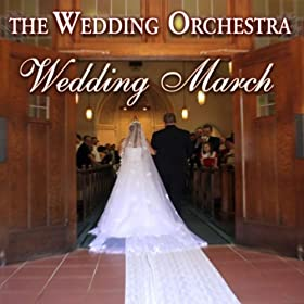 Amazon Wedding March 2 The Wedding Orchestra MP3 Downloads