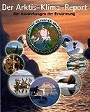 Der Arktis-Klima-Report (ACIA)