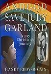 And God Save Judy Garland: A Gay Chri...