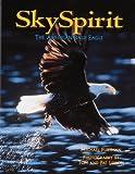 Sky Spirit: The American Bald Eagle (1559714298) by Furtman, Michael