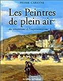 echange, troc Pierre Cabanne - Les Peintres de Plein air - Du Romantisme à l'impressionnisme