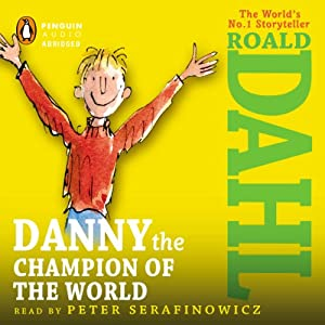 Danny the Champion of the World | [Roald Dahl]