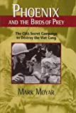 img - for Phoenix and the Birds of Prey: The CIA's Secret Campaign to Destroy the Viet Cong book / textbook / text book