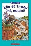 Kilo et Ti-pou Oh?, matelot! (0439940451) by Susan Hood