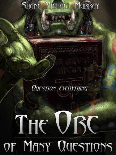 The Orc of Many Questions (The Book of Many Orcs)