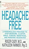 Headache Free: A Personalized Program to Stop Migraine, Cluster, Sinus, Tension, Menstrual, and Rebound Headaches