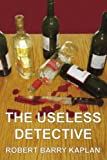 The Useless Detective (059544122X) by Kaplan, Robert