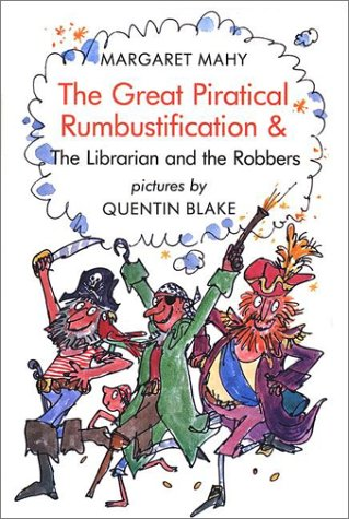 The Great Piratical Rumbustification & the Librarian and the Robbers, Margaret Mahy; Michael Smith, Michael Smith
