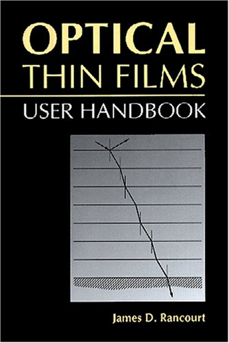 Optical Thin Films: User Handbook (Spie Press Monograph Vol. Pm37)