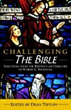 Challenging the Bible:: Selections from the Writings And Speeches of Robert G. Ingersoll