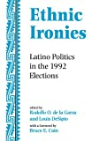 img - for Ethnic Ironies: Latino Politics In The 1992 Elections book / textbook / text book