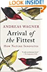 Arrival of the Fittest: How Nature In...