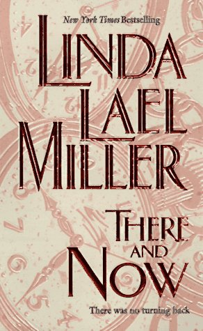 There And Now, LINDA LAEL MILLER