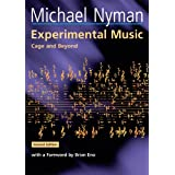 Experimental Music: Cage and Beyond (Music in the Twentieth Century)by Michael Nyman