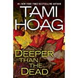 Deeper Than The Deadby Tami Hoag