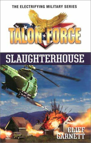Talon Force: Slaughterhouse, Cliff Garnett