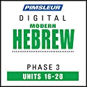 Hebrew Phase 3, Unit 16-20: Learn to Speak and Understand Hebrew with Pimsleur Language Programs Audiobook by  Pimsleur Narrated by  Pimsleur