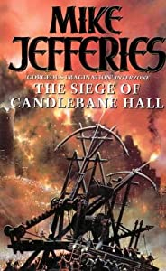 The Siege of Candlebane Hall by Mike Jefferies