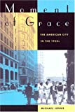 Moment of Grace: The American City in the 1950s